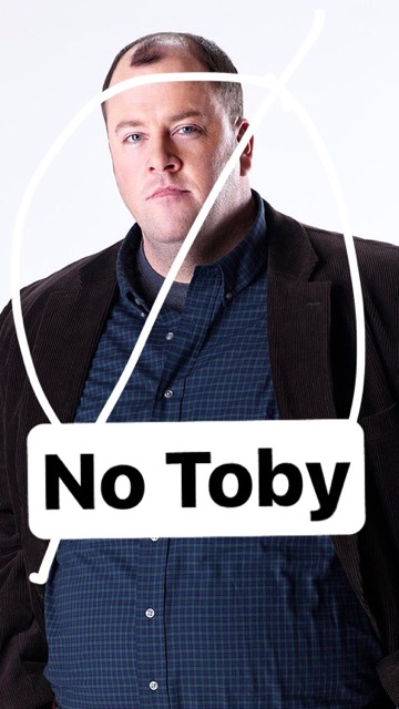 I hate Toby